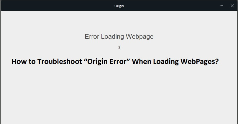 "HOW TO TROUBLESHOOT ""ORIGIN ERROR"" WHEN LOADING WEBPAGES"